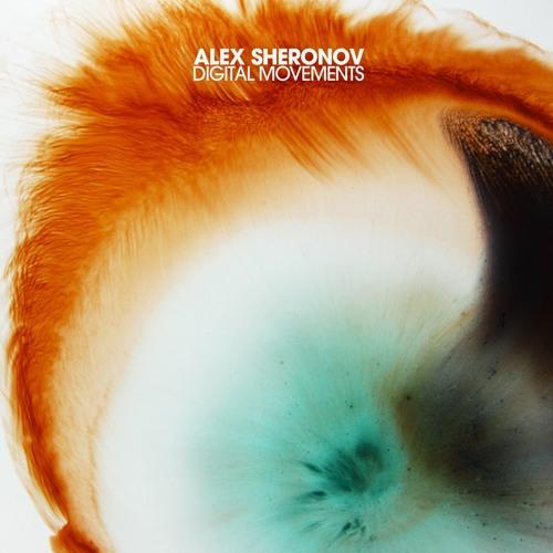 Alex Sheronov - Digital Movements (Original Mix)