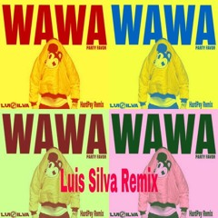 Wawa - Party Favor(Luis Silva Remix)