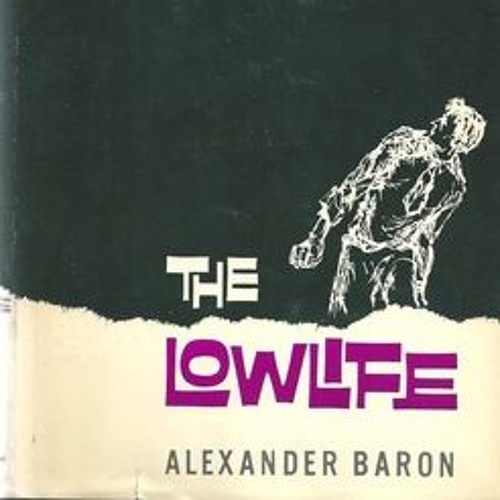 The Lowlife by Alexander Baron