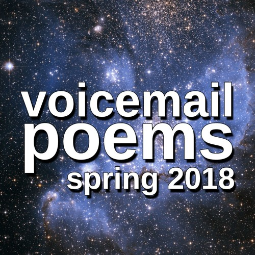 VOICEMAIL POEMS - Spring 2018