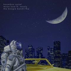 Boombox Cartel - Moon Love Ft. Nessly (Tha Boogie Bandit Flip) [FREE DOWNLOAD]
