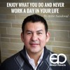 Enjoy What You Do and Never Work a Day in Your Life