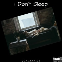 I Don't Sleep