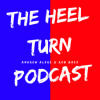 The Heel Turn Podcast Episode 17 - Turning The Paige (feat Nick Guerrero)