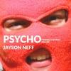 Psycho - Jayson Neff ( Originally By Post Malone) Cover