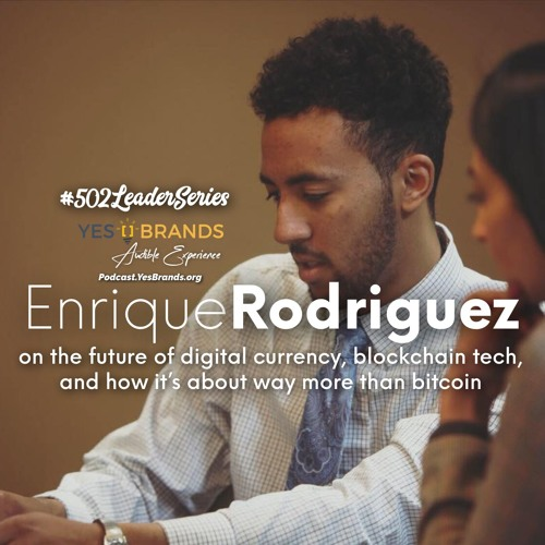 Enrique Rodriguez On Episode 69 Of The #502LeaderSeries Show