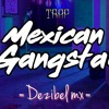 Mexican Gangsta (Prod. Dezibel)