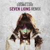 Cosmic Love (Seven Lions Remix)