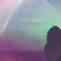Hi-Fi Cali - Endlessly (Ft. Rebekah Bartels)