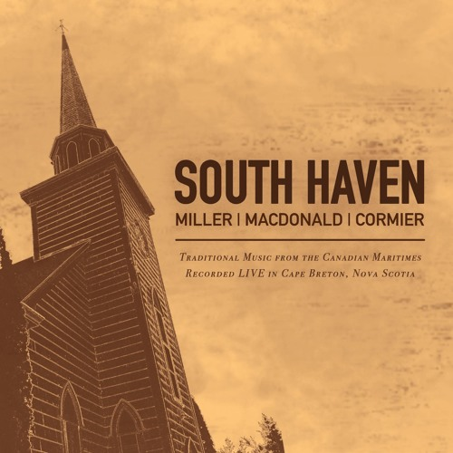 Miller | MacDonald | Cormier - SOUTH HAVEN