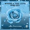 Joel Fletcher - Where's The Love (Tom Budin Remix)