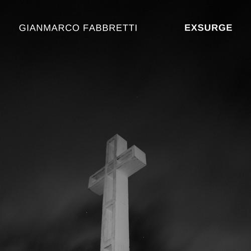 Gianmarco Fabbretti - Exsurge (Preview)