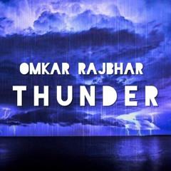 Omkar Rajbhar - THUNDER