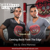 019: Coming Back From The Edge | Eric & Chris Martinez