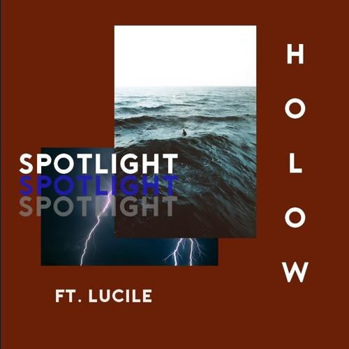 HOLOW - Spotlight (Ft Lucile)