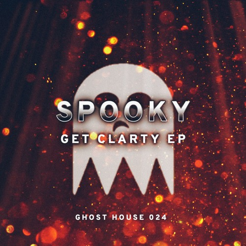 GH024: Get Clarty EP [OUT NOW @GhostHouseUK]