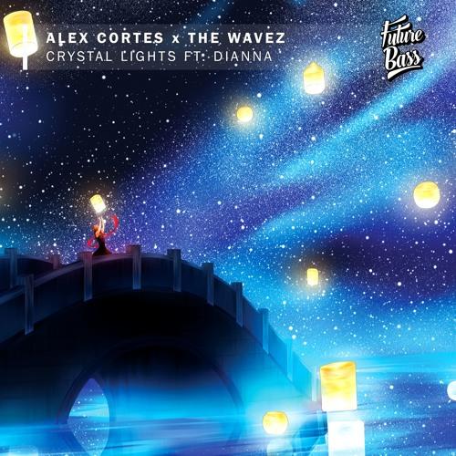 Alex Cortes X The Wavez (feat. Dianna) - Crystal Lights [Future Bass Release]