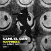 Samuel Dan - Happiness EP incl. Greco (NYC) Remix (Out Now)