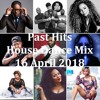(DJ MT) - Past Hits House Mix - 16 April 2018