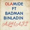 Olamide ALHAJI ft Badman Binladin