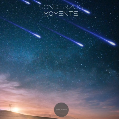 PREMIERE: Sonderzug - Moments (Original Mix) [Soulkraft]