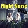 Night Nurse Remix feat. Asher E (Amsterdam)
