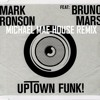 UP TOWN FUNK (Michael Mae House Remix)