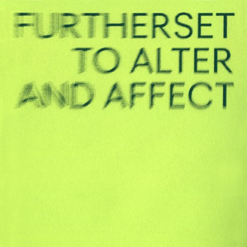 Furtherset - To Alter and Affect (-OUS, 2018)