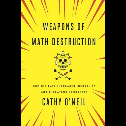 Book review - Weapons Of Math Destruction