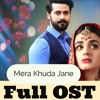 Mera Khuda Jane OST- Sahir Ali Bagga    Har Pal Geo   Drama bazaar