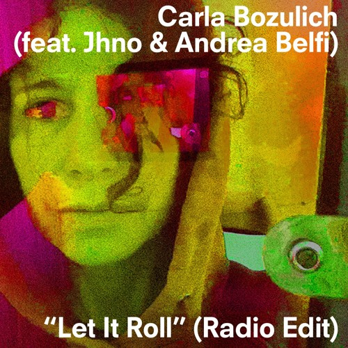 """Carla Bozulich • """"Let It Roll"""" (radio edit)"""