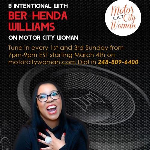 B Intentional with Ber-Henda Williams  4 - 15 - 2018