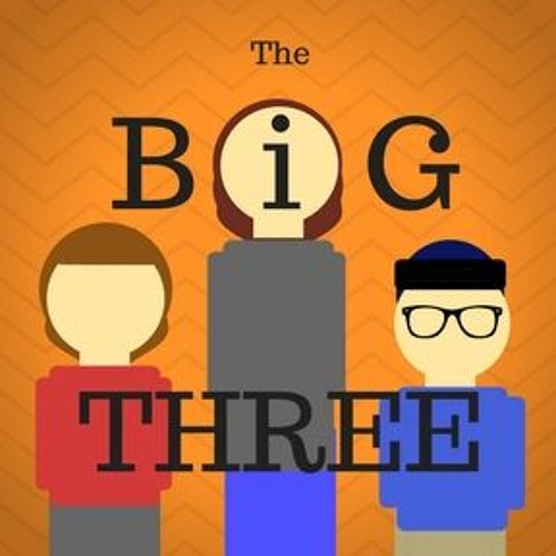The Big Three - Ep. 5