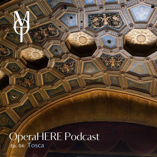 """OperaHERE: Ep. 04 """"Tosca"""""""