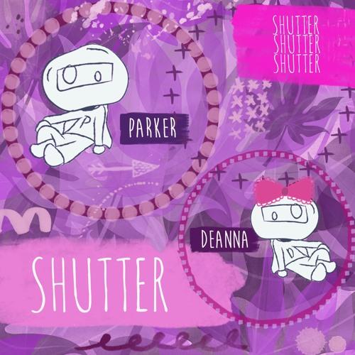 Parker x DEANNA - Shutter EP