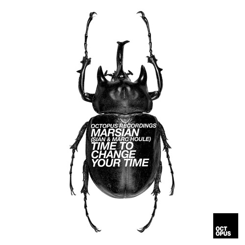 Marsian - Sian vs Marc Houle - Time to Change Your Time - Octopus Recordings - OCT130