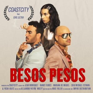 Besos Pesos - COASTCITY Feat. Girl Ultra