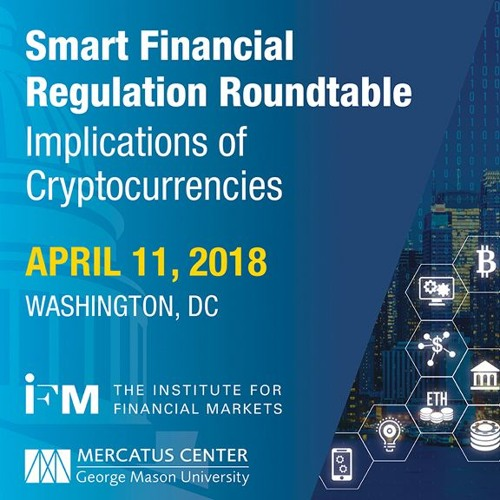 Smart Financial Regulation Roundtable: Implications of Cryptocurrencies