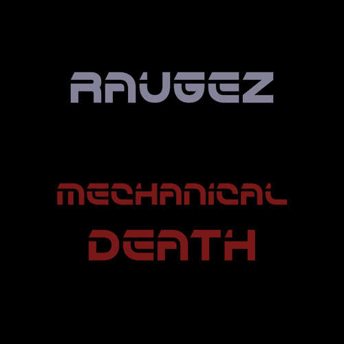 Raugez - Mechanical Death