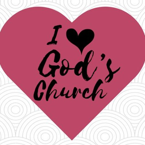 I Love God's Church - Part 1  ||  April 8th, 2018