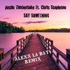 Justin Timberlake Say Something Ft Chris Stapleton Alexx La Bay Remix Mp3