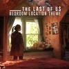 Original Video Game Musical Theme - The Last Of Us, Bedroom Scene