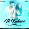 Gajendra Verma - Ik Kahani (Remix) DJ Dalal London