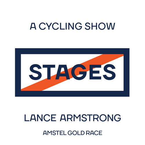 2018 Amstel Gold Race // Stages: A Cycling Show with Lance Armstrong