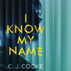I KNOW MY NAME by C. J. Cooke Read by Stephanie Racine and Joshua Manning - Audiobook Excerpt
