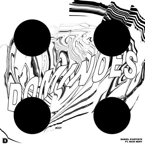 Dominoes Ft. Nick Nery (Prod. D'artiste)