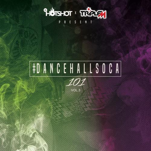 #DancehallSoca 101 Volume 3
