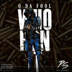 Q Da Fool - Who Run It