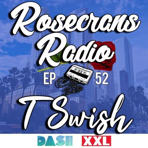 Rosecrans Radio 052 With Cypress Moreno & Irene Featuring T Swish