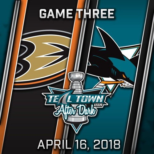 Teal Town USA After Dark (Postgame) Sharks Eight Ducks - Game 3 - Sharks @ Ducks - 4-16-2018